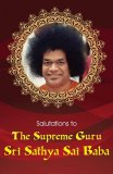 Salutations to Supreme Guru Sri Sathya Sai Baba
