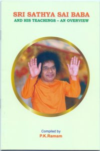Sri Sathya Sai Baba and His teachings - an overview