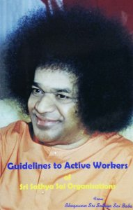 Guidelines To Active Workers Of Sri Sathya Sai Organizations