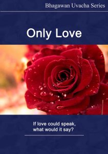 Only Love - Bhagawan Uvacha Series